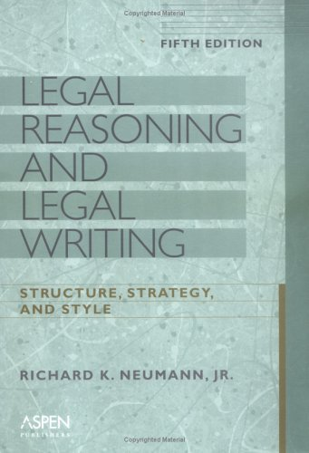 9780735546554: Legal Reasoning And Legal Writing: Structure, Strategy, And Style