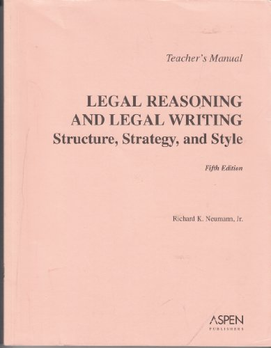 9780735546561: TM: Legal Reasoning & Legal Writing: Structure Trategy & Style 5e