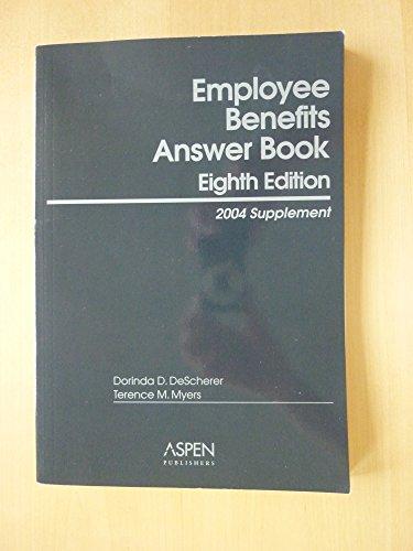 Employee Benefits Answer Book 2004 Supplement: Dorinda D. DeScherer