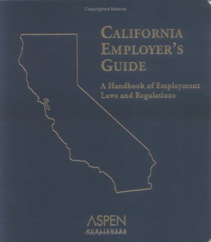 9780735546769: California Employer's Guide: A Handbook of Employment Laws and Regulations