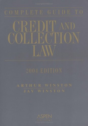 9780735547087: Complete Guide to Credit and Collection Law (Complete Guide to Credit & Collection Law)
