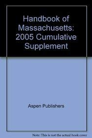 Handbook of Massachusetts: 2005 Cumulative Supplement (9780735547322) by Aspen Publishers
