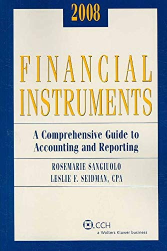 2005 Miller Financial Instruments: A Comprehensive Guide to Accounting and Reporting: Siedman, ...