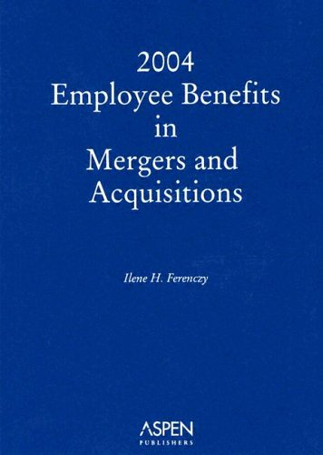9780735548190: Employee Benefits in Mergers & Acquisitions 2004