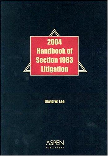 9780735548541: Handbook of Section 1983 Litigation, 2004 Edition