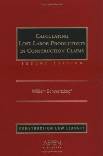9780735548930: Calculating Lost Labor Productivity in Construction Claims (Construction Law Library)