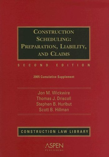 Construction Scheduling: Preparation, Liability, and Claims (Construction Law Library): Hurlbut, ...