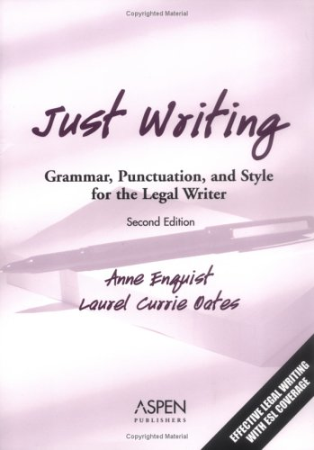 9780735549555: Just Writing: Grammar, Punctuation, And Style For The Legal Writer