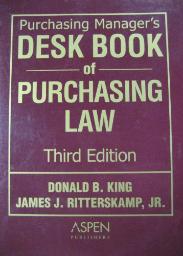 9780735549920: Purchasing Manager's Desk Book of Purchasing Law, Third Edition
