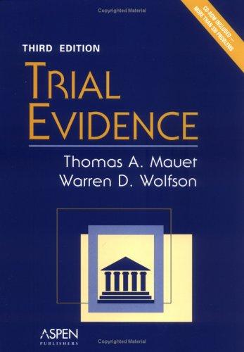 Trial Evidence (0735549974) by Mauet, Thomas A.; Wolfson, Warren D.