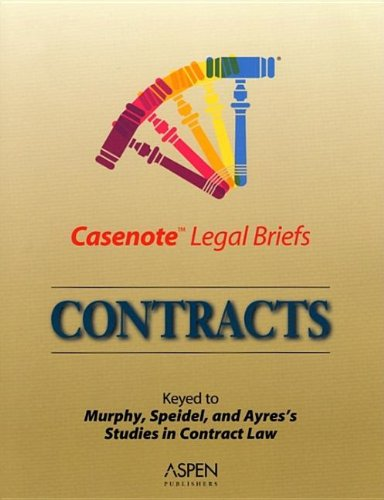 9780735550087: Casenote Legal Briefs: Contracts - Keyed to Murphy, Speidel & Ayres