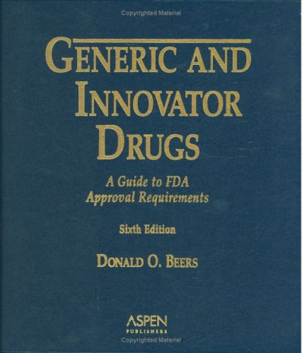 9780735550445: Generic And Innovator Drugs: A Guide to Fda Approval Requirements