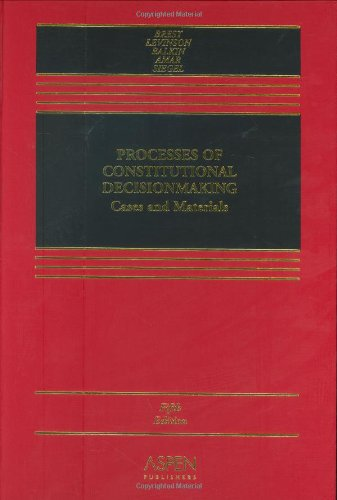 Processes of Constitutional Decision-Making: Cases and Materials, Fifth Edition (073555062X) by Brest, Paul; Levinson, Sanford; Balkin, Jack M.; Siegel, Reva B.; Amar, Akhil Reed