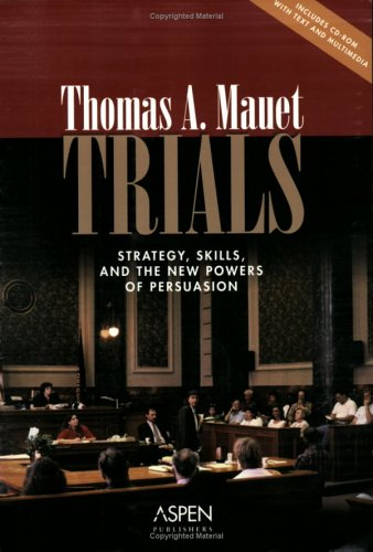 9780735551039: Trials: Strategy, Skills, And the New Powers of Persuasion (Coursebook)