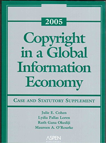 9780735551381: Copyright in a Global Information Economy: Statutory Supplement With Cases, 2005
