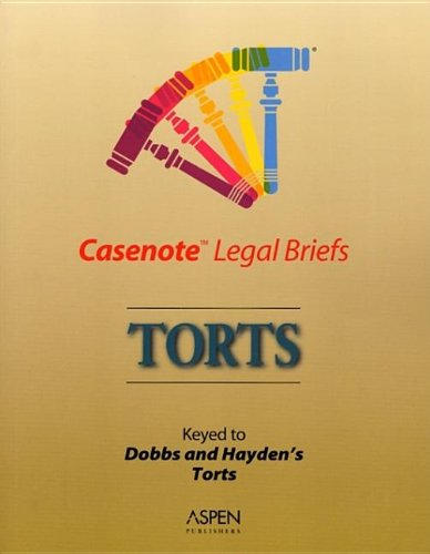 Torts: Dobbs & Hayden (Casenote Legal Briefs) (9780735551794) by Aspen Publishers