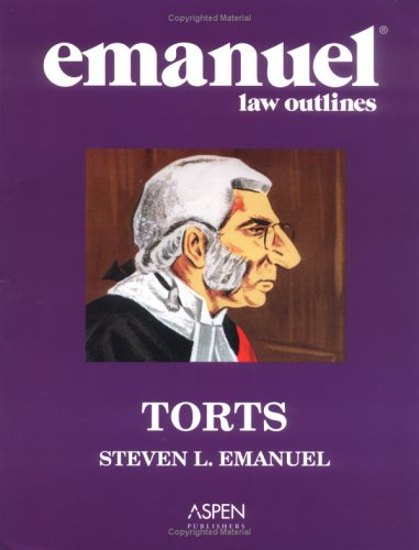9780735551879: Emanuel Law Outlines: Torts, General Edition