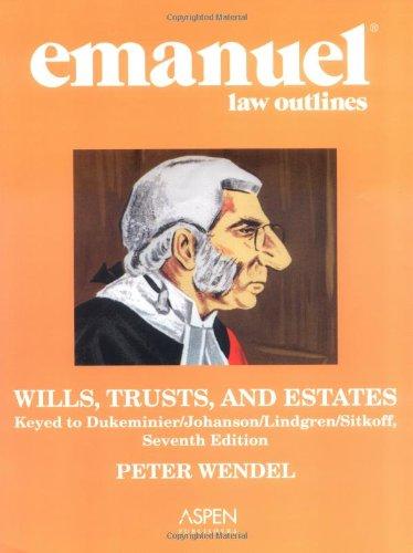 9780735551923: Emanuel Law Outlines: Wills, Trusts, and Estates: Keyed to Dukeminier/Johanson/Lindgren/Sitkoff