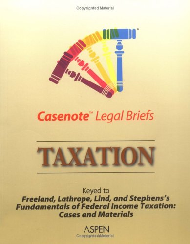 9780735552029: Taxation (Individual): Keyed to Freeland, Lind, Stephens & Lathrope (Casenote Legal Briefs)