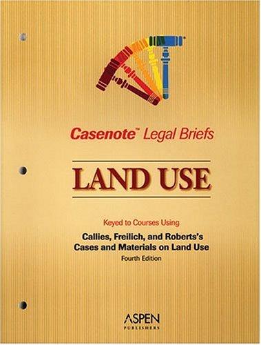 9780735552241: Land Use: Keyed to Callies, Freilich & Roberts (Casenote Legal Briefs)