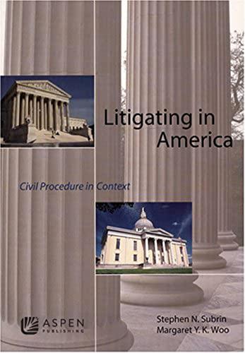 9780735552661: Litigating in America: Civil Procedure in Context (Coursebook Series)