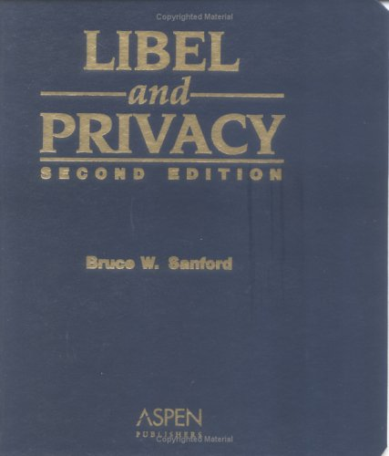 Libel and Privacy: Sanford, Bruce W.