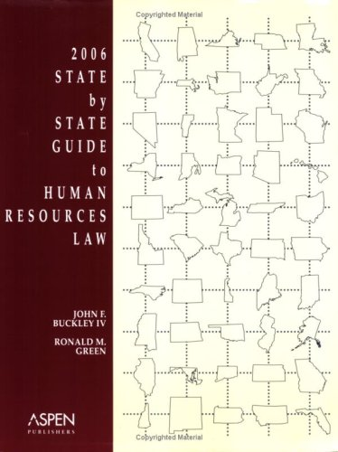 2006 State by State Guide to Human Resources Law: Buckley, John F.