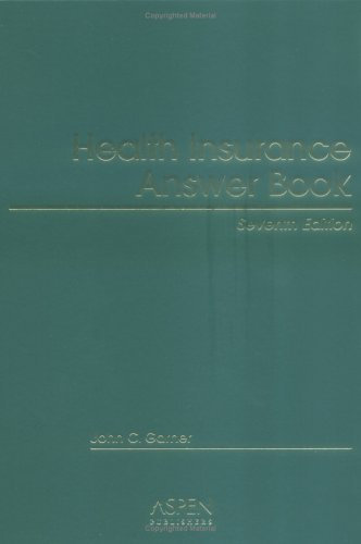 9780735553583: Health Insurance Answer Book, Seventh Edition