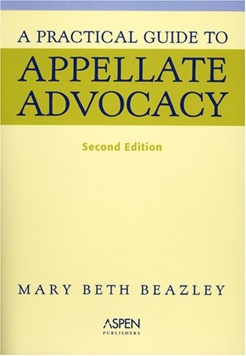 9780735553774: A Practical Guide to Appellate Advocacy