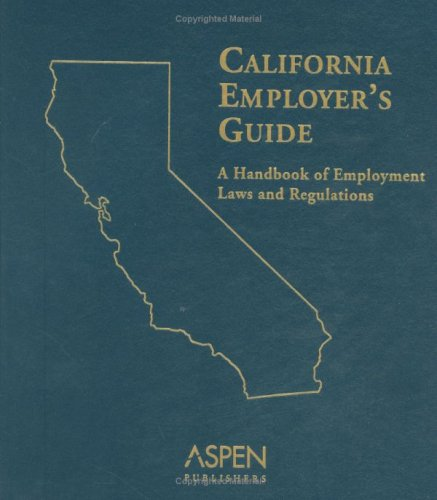 9780735553842: California Employer's Guide: A Handbook of Employment Laws and Regulations