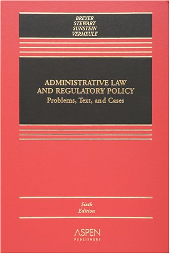 Administrative Law: A Casebook (Casebook Series): The Late Bernard