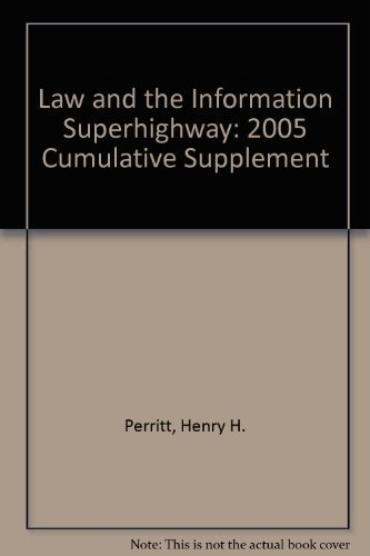 9780735554566: Law and the Information Superhighway: 2005 Cumulative Supplement