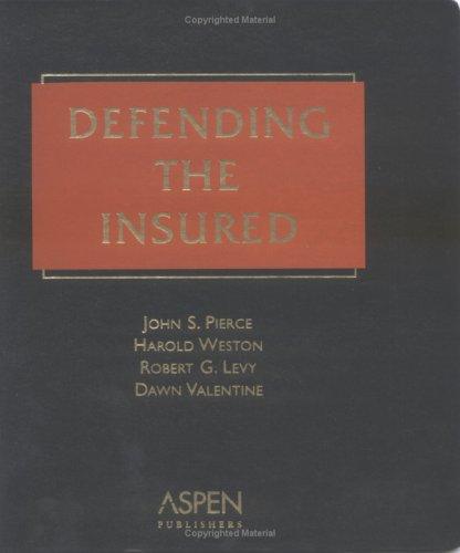 Defending The Insured: Harold Weston
