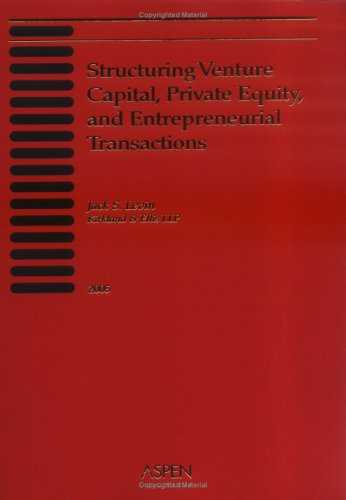 9780735555440: Structuring Venture Capital, Private Equity, and Entrepreneurial Transactions