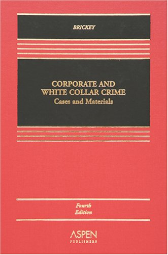 9780735556164: Corporate and White Collar Crime: Cases and Materials, Fourth Edition
