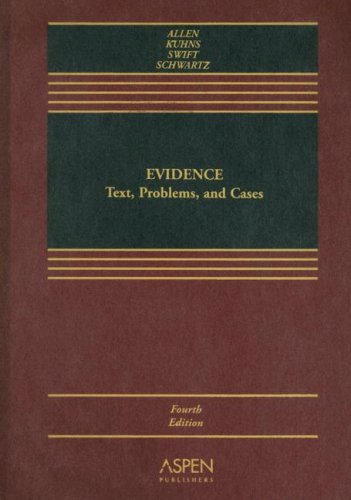 9780735556225: Evidence: Text, Problems, and Cases, Fourth Edition
