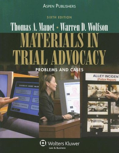 Materials in Trial Advocacy: Professor Thomas A.