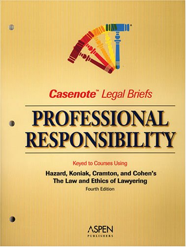 9780735556393: Casenote Legal Briefs: Professional Responsibility - Keyed to Hazard, Koniak, Cramton & Cohen