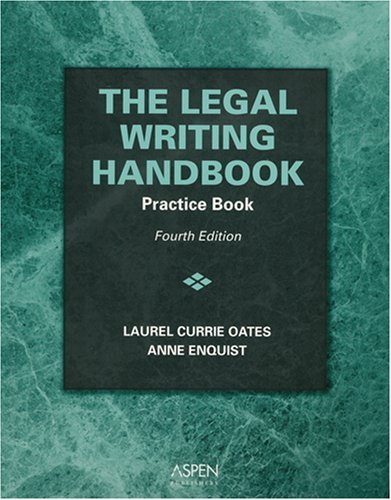 The Legal Writing Handbook Practice Book: Practice: Laurel Currie Oates,