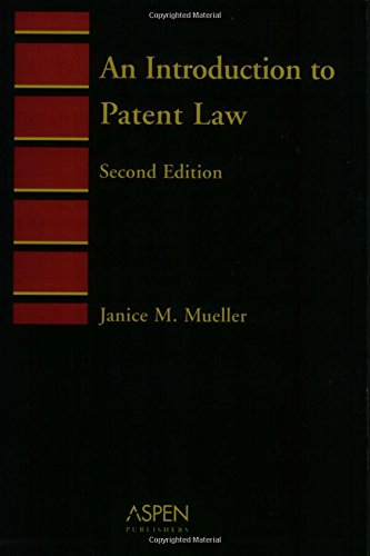 9780735556720: Introduction to Patent Law (Introduction to Law Series)