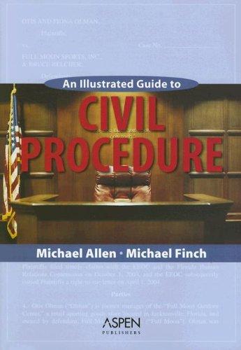 Illustrated Guide to Civil Procedure: Michael Allen, Michael Finch, Barbara Allen Babcock