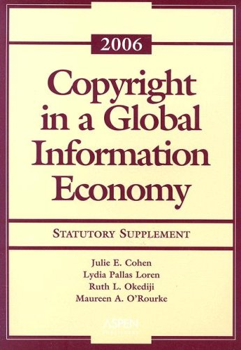 9780735557697: Copyright in a Global Information Economy, 2006: Statutory Supplement