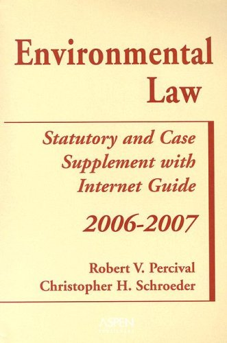 9780735557789: Environmental Law, 2006-2007: Statutory and Case Supplement With Internet Guide