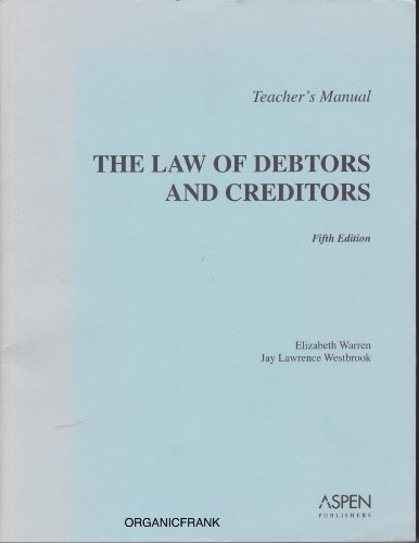 9780735557895: The Law of Debtors and Creditors: Text, Cases and Problems, 5th Edition (Teacher's Manual)