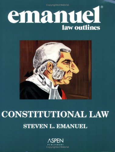 9780735558168: Emanuel Law Outlines: Constitutional Law