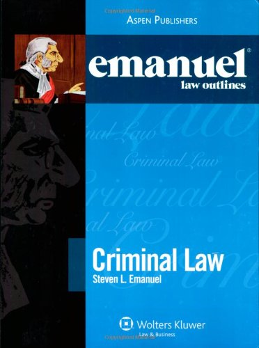 9780735558182: Emanuel Law Outlines: Criminal Law