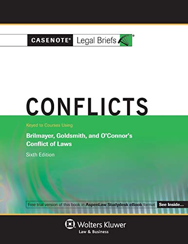 9780735558281: Casenote Legal Briefs: Conflicts, Brilmayer, Goldsmith, and O'Hara, 6th Edition