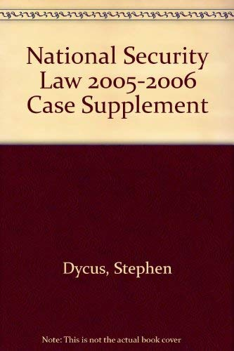 National Security Law 2005-2006 Case Supplement: Stephen Dycus, Arthur
