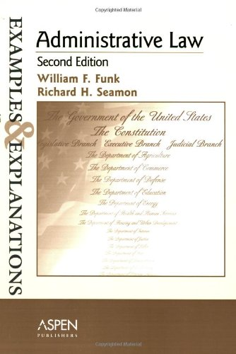 9780735558915: Administrative Law: Examples and Explanations (The Examples & Explanations Series)