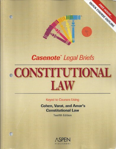 9780735559530: Casenote Legal Briefs: Constitutional Law - Keyed to Cohen And Varat